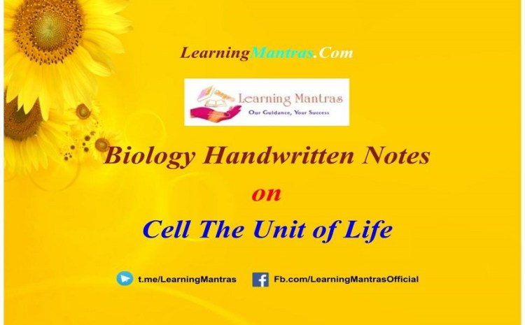 Cell The Unit of Life Handwritten Notes PDF for Class 1, NEET, AIIMS and Medical Exams
