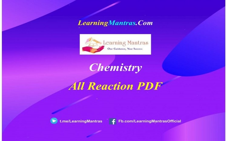 Chemistry All Reactions PDF for Class 11, Class 12, NEET, JEE, Medical and Engineering Exams