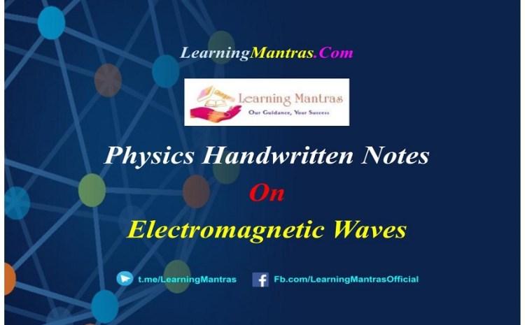 Electromagnetic Waves Handwritten Notes PDF