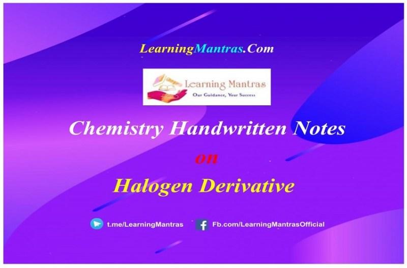 Halogen Derivative Handwritten Notes PDF