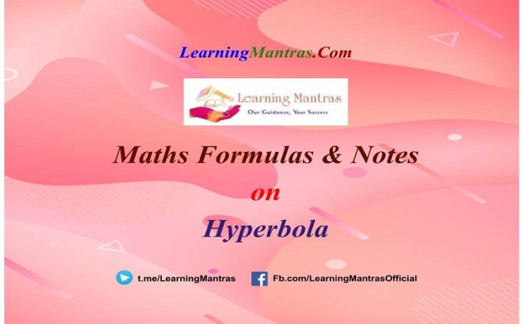 Hyperbola Notes PDF for Class 12, JEE Mains, JEE Advance and Engineering Exams