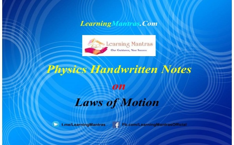 Laws of Motion Handwritten Notes PDF for Class 11 NEET, JEE, Medical and Engineering Exams