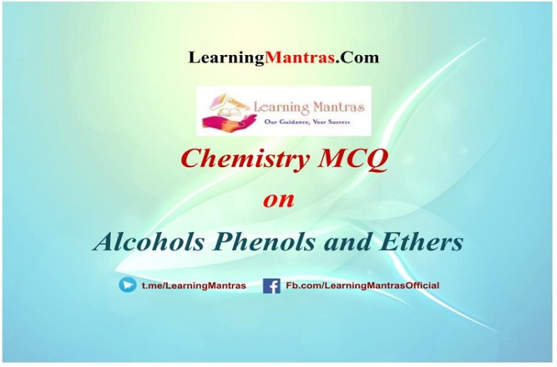 MCQ on Alcohols Phenols and Ethers