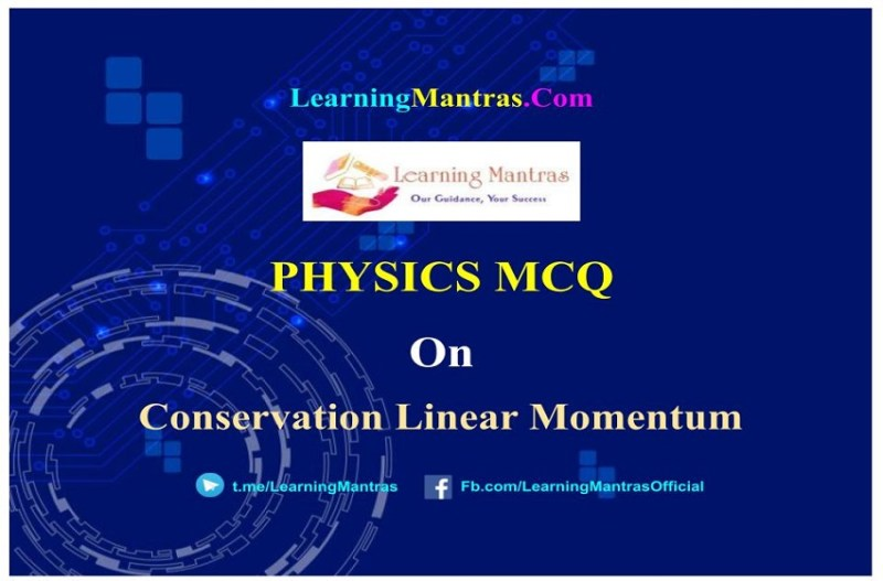 MCQ on Conservation Linear Momentum