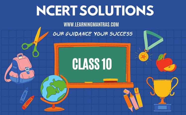 NCERT Solutions for Class 10 – Download Subject Wise Solution