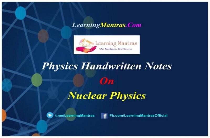 Nuclear Physics Handwritten Notes PDF