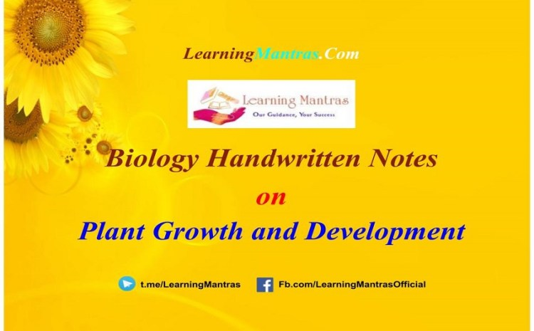 Plant Growth and Development Handwritten Notes PDF for Class 12, NEET, AIIMS and Medical Exams