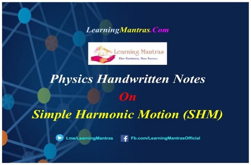 Simple Harmonic Motion Handwritten Notes PDF