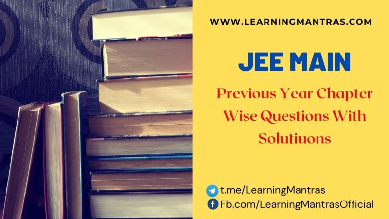 JEE Main Chapter Wise Questions
