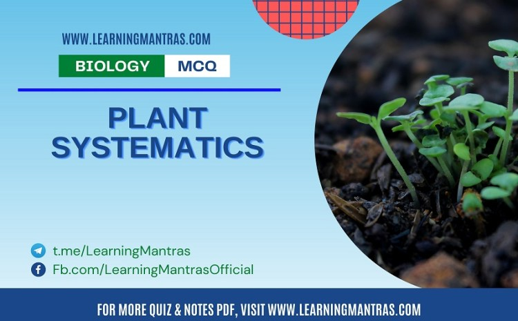 Biology MCQ on Plant systematics for NEET and Medical Exam 2021