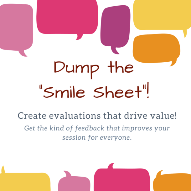 dump the smile sheet  create evaluations that add value