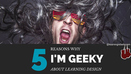 geeky about learning design