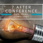 7 After Conference Ideas: Don't Lose Momentum!