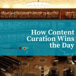 How Content Curation Wins the Day