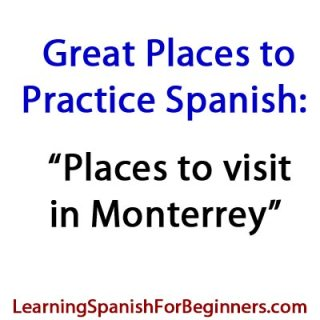 Places-to-Visit-to-Practice-Spanish-in-Monterrey