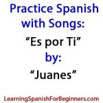 Practice-Spanish-with-Songs-Es-por-ti--by-Juanes