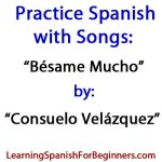 Practice-Spanish-with-Songs-besame-mucho