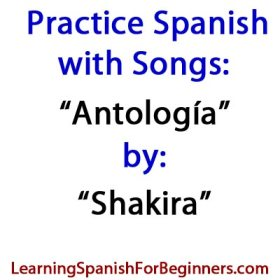 Practice-Spanish-with-Songs-Antologia-by-Shakira