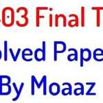 cs403 final term solved papers by moaaz