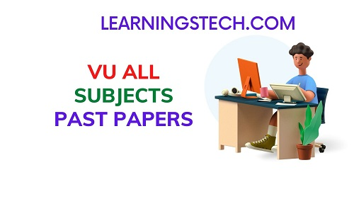 VU ALL SUBJECTS PAST PAPERS
