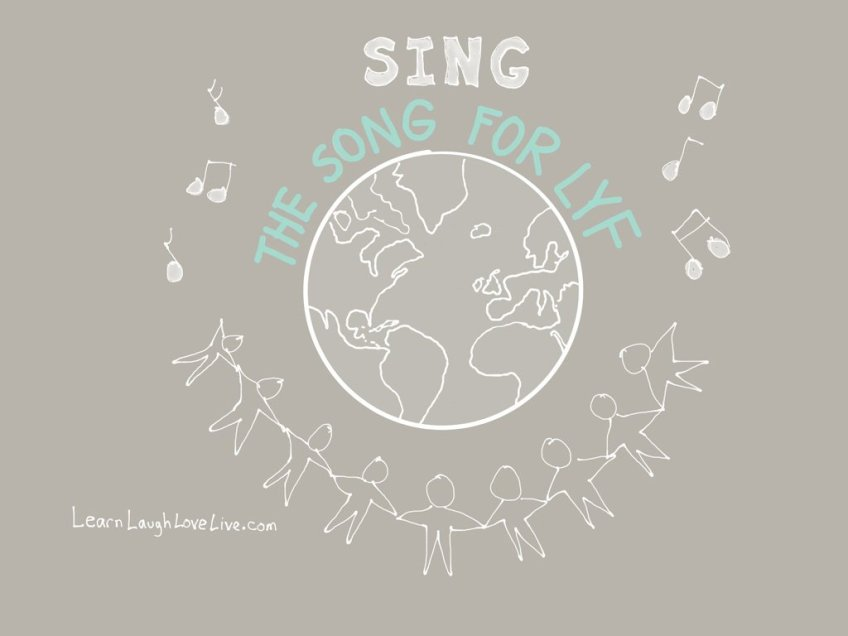 Sing Song for LYF world Learn Laugh Love Live Life LRN LAF LUV LIV