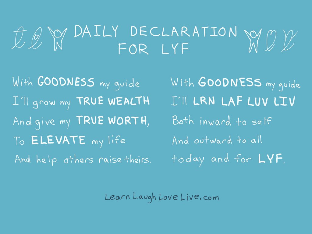 Daily Declaration LRN LAF LUV LIV LYF Learn Laugh Love Live Life Mantra Motto Prayer
