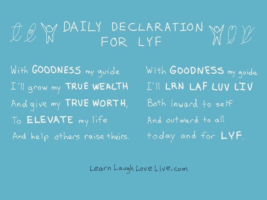 Daily Declaration LRN LAF LUV LIV LYF Learn Laugh Love Live Life Mantra Motto Prayer