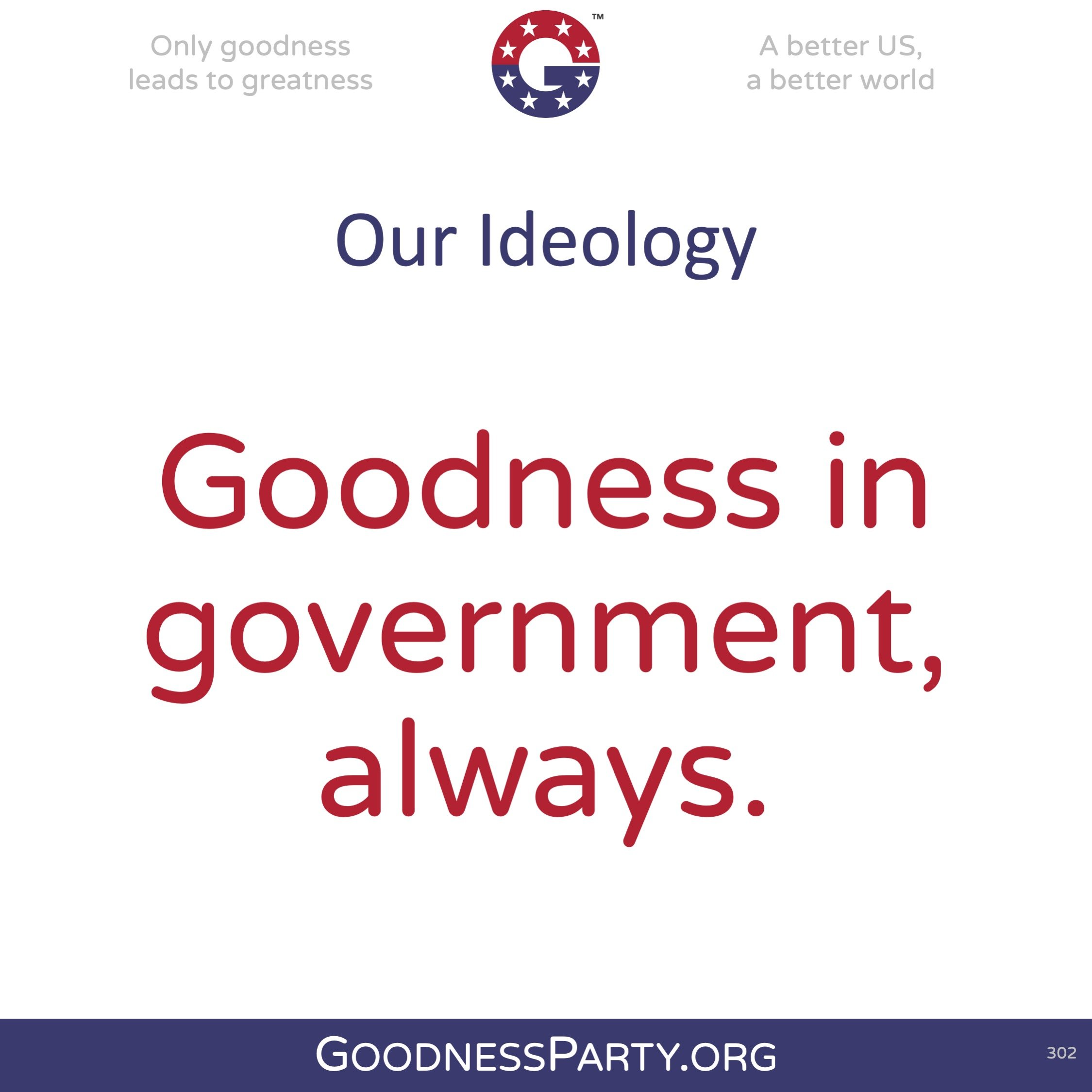 Goodness Party Ideology Goodness in Government Always