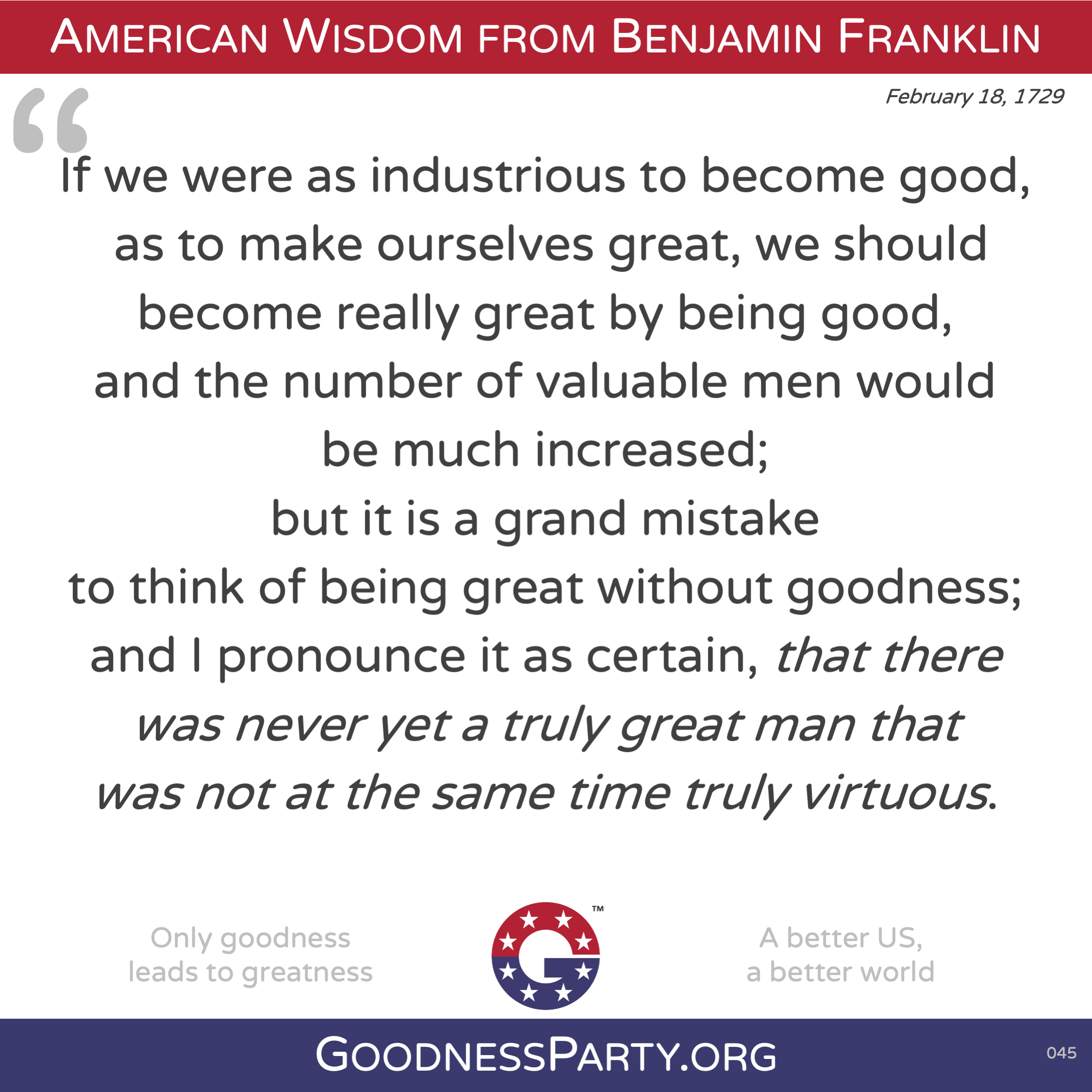 Goodness Party Benjamin Franklin Cannot be Great without Goodness