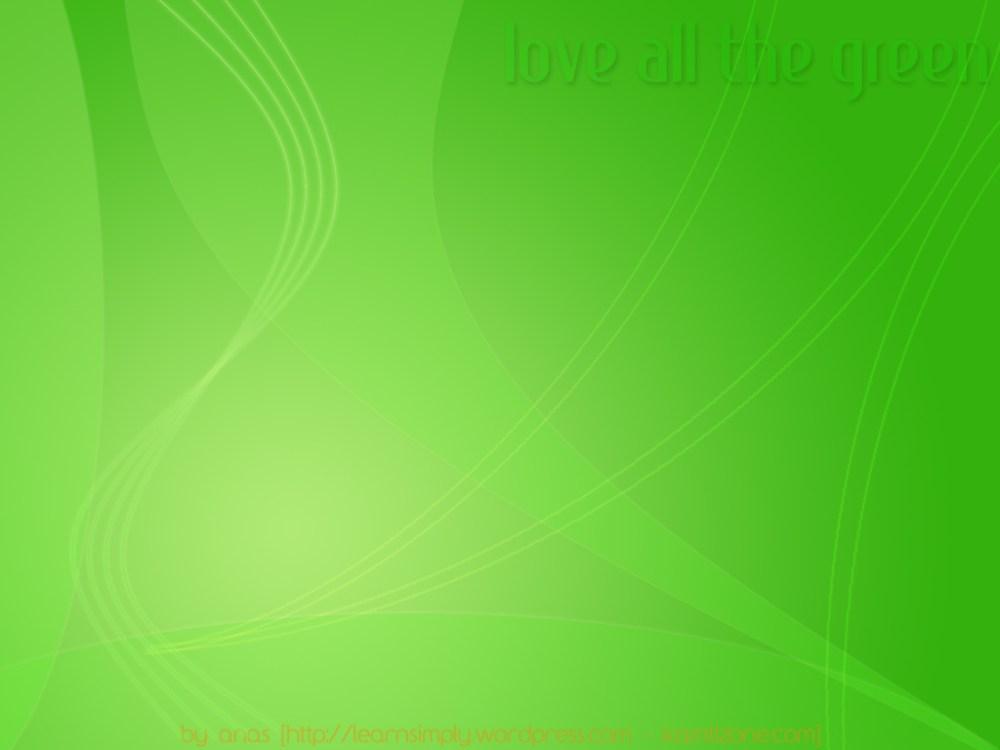 Love All The Green, Wallpaper Keren Lagi
