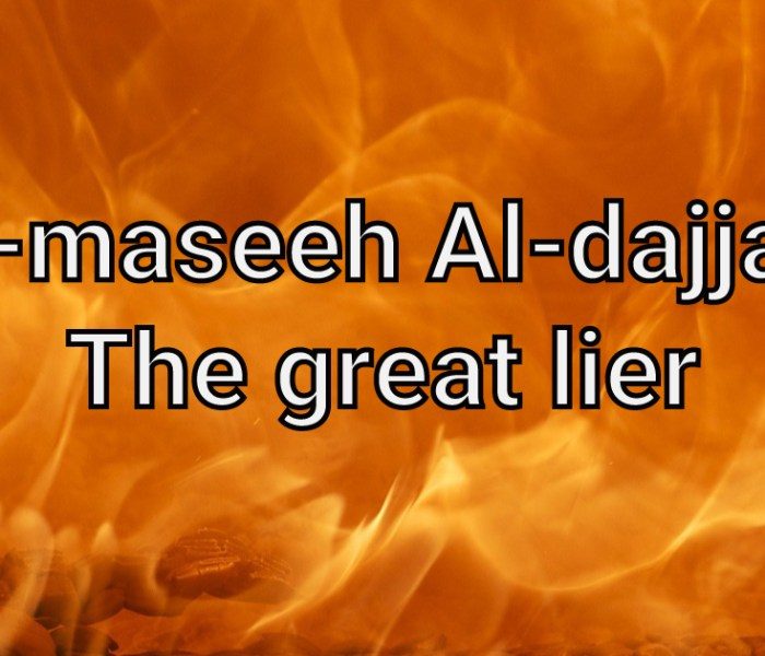 Who is the al-maseeh al-dajjaal (the great liar) ?