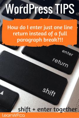WordPress TIPS - Shift and Enter together