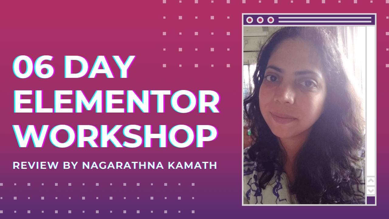 Elementor Workshop Review by Nagarathna Kamath