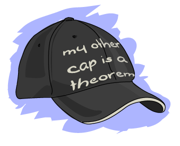 A cap that says 'my other cap is a theorem'