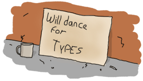 A sign for homeless people: 'Will dance for types'