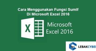 Cara Menggunakan Fungsi SumIf Di Microsoft Excel 2016