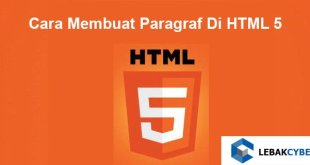 Cara Membuat Paragraf Di HTML 5