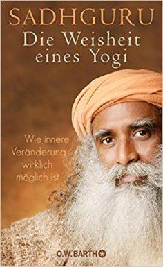 Sadhguru: Die Weisheit eines Yogi