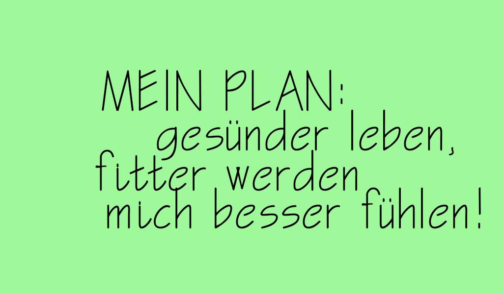 mein Plan: gesünder, fitter, besser!