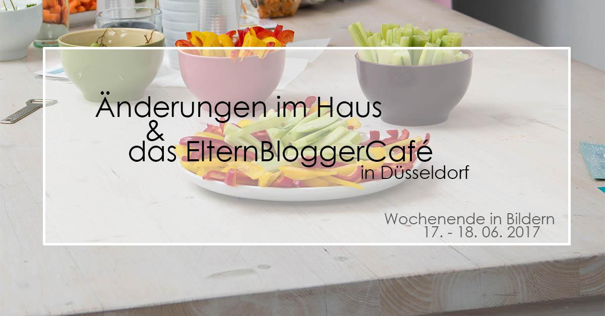 Veränderungen & ElternBloggerCafé | Wochenende in Bildern