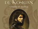 Le Bâtard de Kosigan L'ombre du pouvoir
