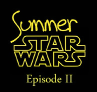 Summer Star Wars, épisode II