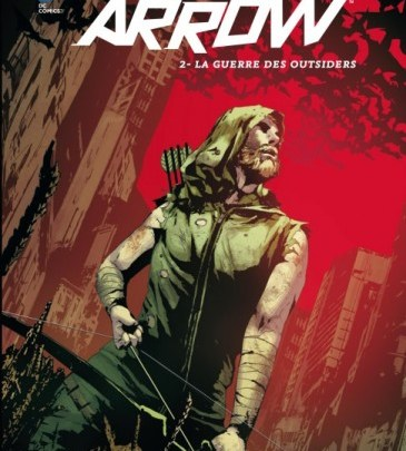 Green Arrow, tome 2 : La guerre des Outsiders