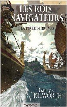 Les rois navigateurs, tome 3 : La Terre de brumes