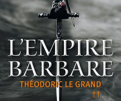 L'empire barbare, tome 2 : Théodoric le Grand