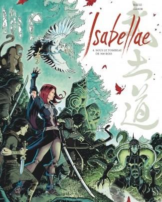Isabellae, tome 4 : Sous le tombeau de 500 rois