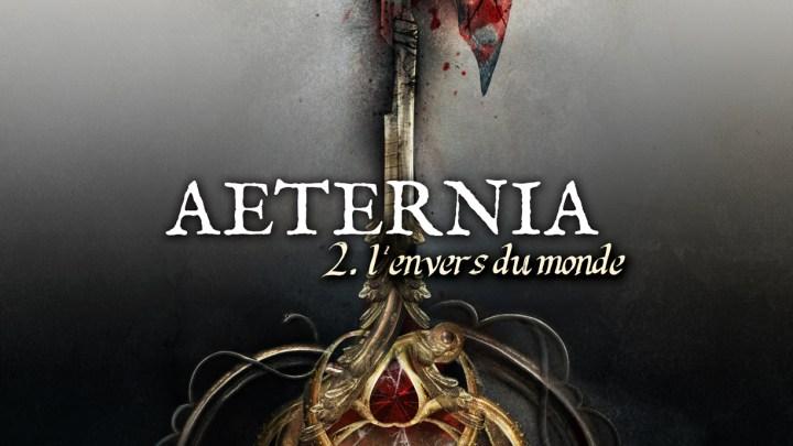 Aeternia, tome 2 : L'envers du monde