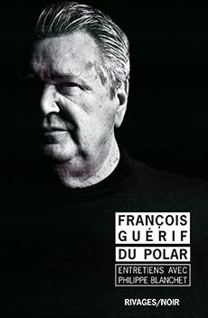 Du polar – Entretiens avec Philippe Blanchet