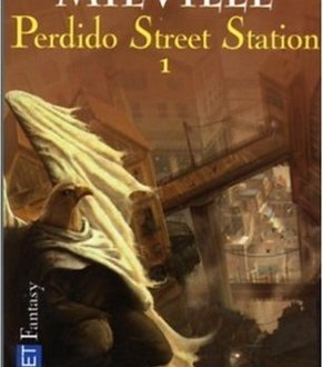 Perdido Street Station tome 1