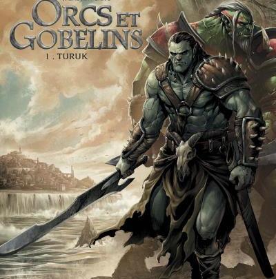 Orcs et gobelins, tome 1 : Turuk